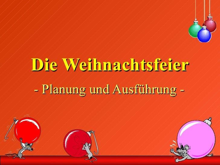 Die Weihnachtsfeier - Planung und Ausführung -
