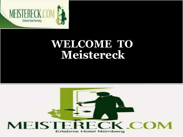 WELCOME TO Meistereck