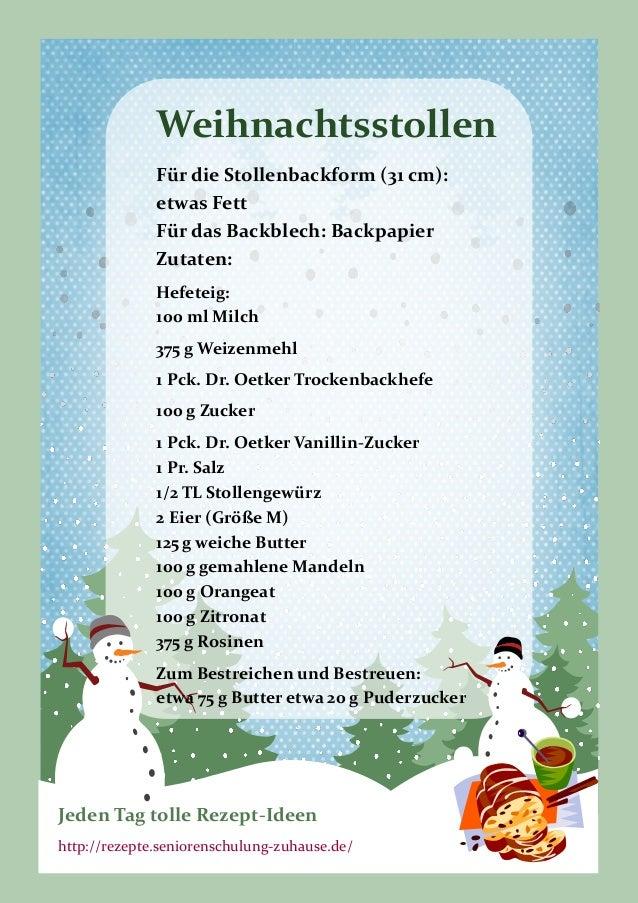 Weihnachtsstollen Für die Stollenbackform (31 cm): etwas Fett Für das Backblech: Backpapier Zutaten: Hefeteig: 100 ml Milc...