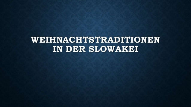 WEIHNACHTSTRADITIONEN IN DER SLOWAKEI