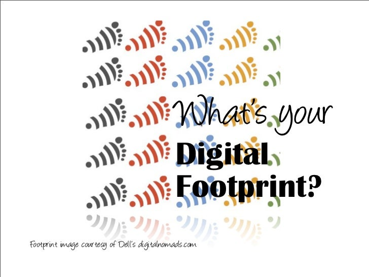 What's your                                              Digital                                              Footprint? F...