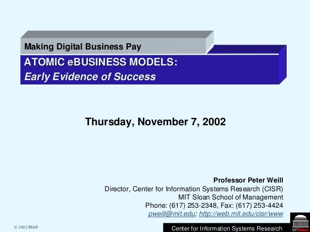 Center for Information Systems Research ATOMICATOMIC eBUSINESSeBUSINESS MODELS:MODELS: Early Evidence of SuccessEarly Evid...