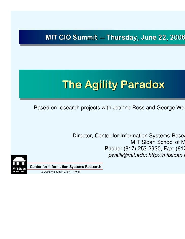 MIT CIO Summit — Thursday, June 22, 2006         MIT CIO Summit — Thursday, June 22, 2006                     The Agility ...