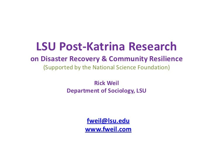 LSU Post-Katrina Researchon Disaster Recovery & Community Resilience   (Supported by the National Science Foundation)     ...
