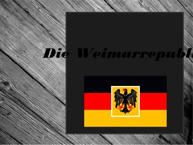 Die Weimarrepubli