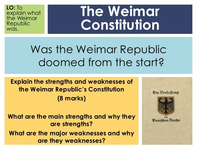 was the weimar republic doomed from Doomed from the start how accurate is this statement regarding the weimar republic the weimar republic was created in 1919 with the abdication of wilhelm ii.