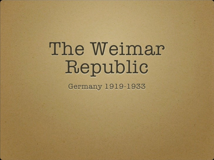 The Weimar Republic Germany 1919-1933