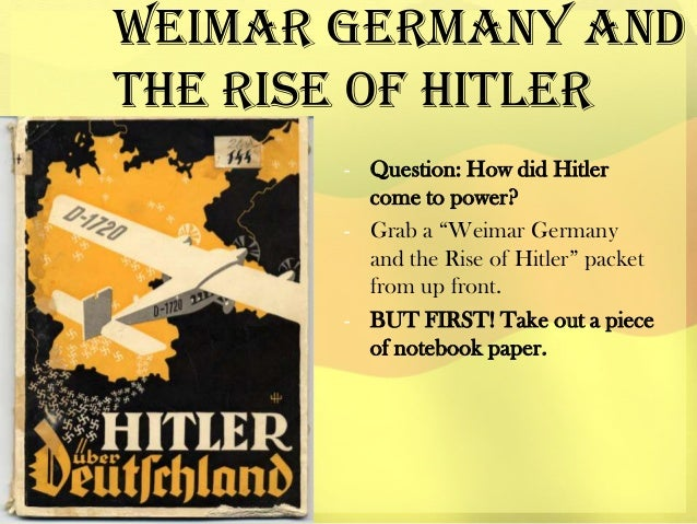 "Weimar Germany and the rise of hitler - Question: How did Hitler come to power? - Grab a ""Weimar Germany and the Rise of H..."