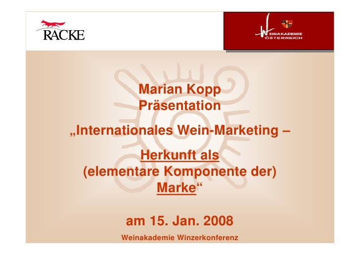 "Marian Kopp            Präsentation ""Internationales Wein-Marketing –           Herkunft als   (elementare Komponente der)..."