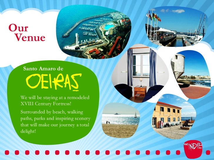 Our Venue   Santo Amaro de    OEIRAS  We will be staying at a remodeled  XVIII Century Fortress!  Surrounded by beach, wal...