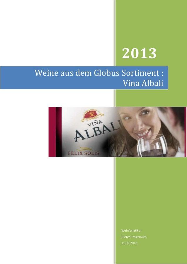 2013Weine aus dem Globus Sortiment :                     Vina Albali                     Weinfunatiker                    ...