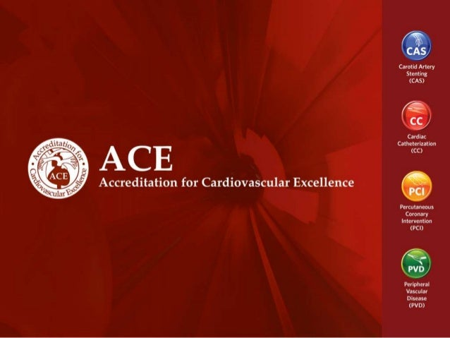 Effect of ACE Catheterization LaboratoryAccreditation on Hospital NCDR CathPCIReports• Bonnie H. Weiner MD MSEC MBA• Ralph...