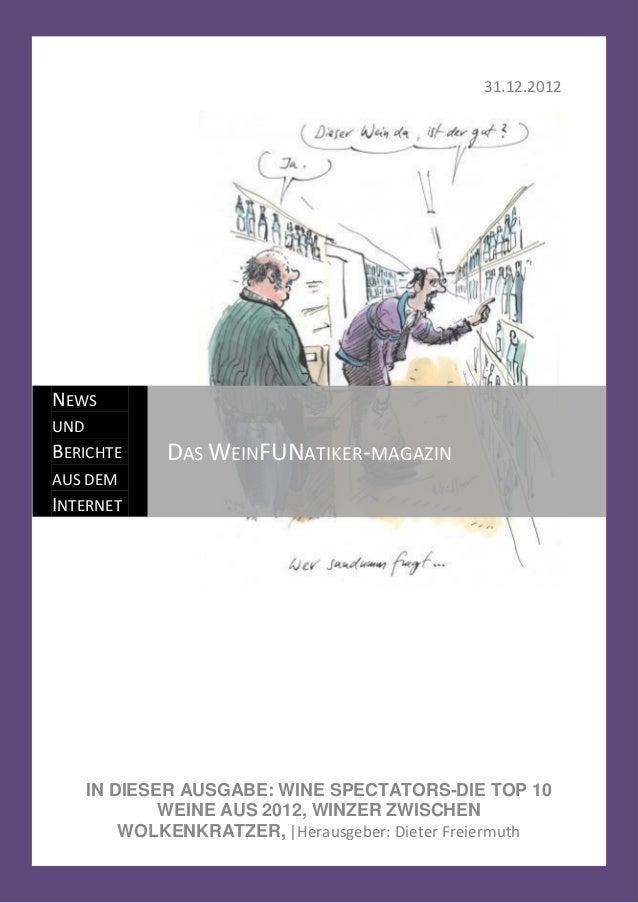 31.12.2012NEWSUNDBERICHTE      DAS WEINFUNATIKER-MAGAZINAUS DEMINTERNET      IN DIESER AUSGABE: WINE SPECTATORS-DIE TOP 10...