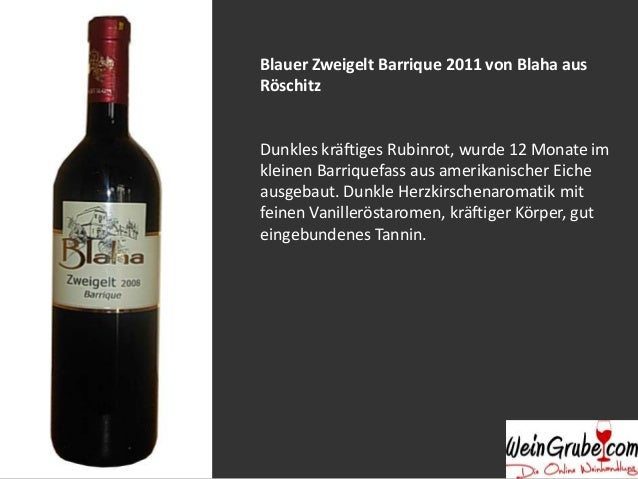 Blauburger 2011 von Falk aus Bockfliess In der Nase ausgeprägte Beerenfrucht mit einem Hauch von Würzigkeit, am Gaumen Bro...