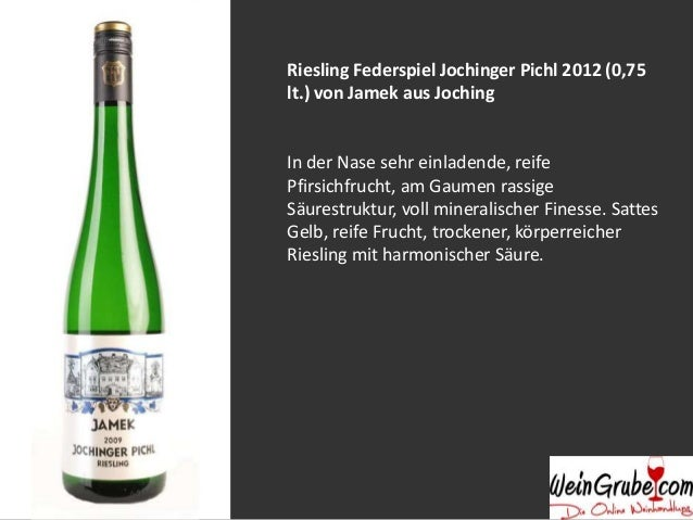 Riesling Federspiel Jochinger Pichl 2010 (0,75 lt.) von Jamek aus Joching Helles Grüngelb. In der Nase sehr saftige Frucht...