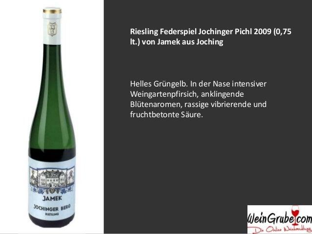 Gelber Muskateller Federspiel 2012 (0,75 lt.) von Jamek aus Joching Mittleres Grüngelb, in der Nase intensiv nach Holunder...