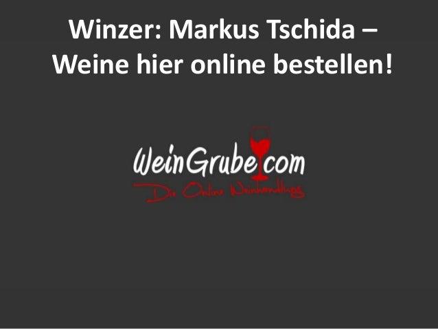 Winzer: Markus Tschida – Weine hier online bestellen!