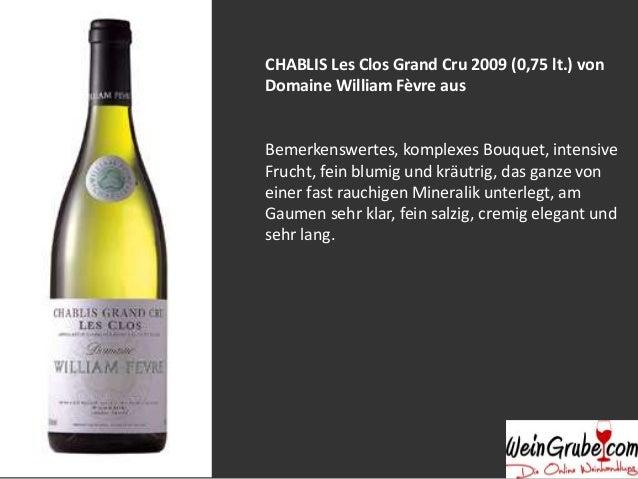 CHABLIS Les Clos Grand Cru 2009 (0,75 lt.) von Domaine William Fèvre aus  Bemerkenswertes, komplexes Bouquet, intensive Fr...
