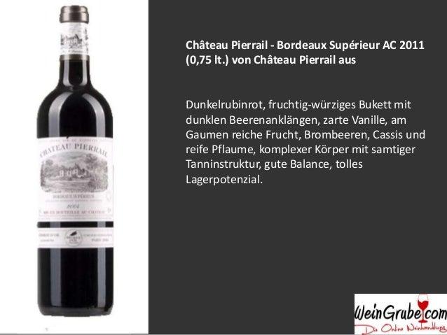 Château Pierrail - Bordeaux Supérieur AC 2011 (0,75 lt.) von Château Pierrail aus  Dunkelrubinrot, fruchtig-würziges Buket...