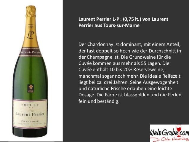 Laurent Perrier L-P . (0,75 lt.) von Laurent Perrier aus Tours-sur-Marne  Der Chardonnay ist dominant, mit einem Anteil, d...