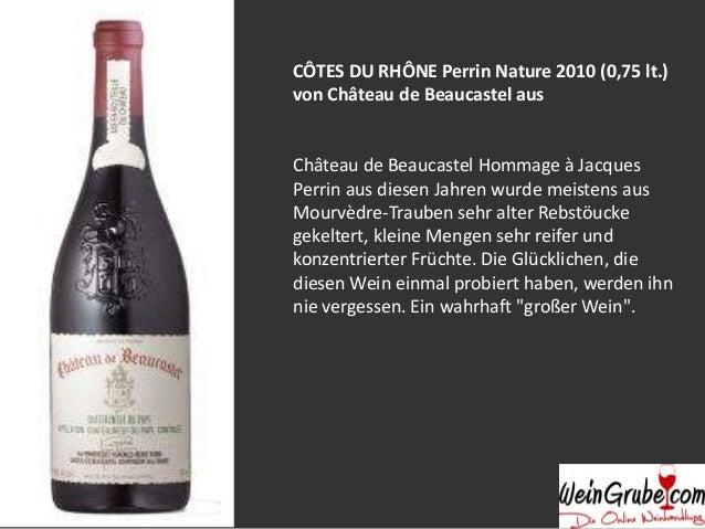 CÔTES DU RHÔNE Perrin Nature 2010 (0,75 lt.) von Château de Beaucastel aus  Château de Beaucastel Hommage à Jacques Perrin...