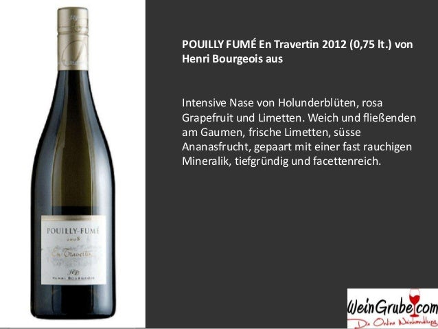 POUILLY FUMÉ En Travertin 2012 (0,75 lt.) von Henri Bourgeois aus  Intensive Nase von Holunderblüten, rosa Grapefruit und ...