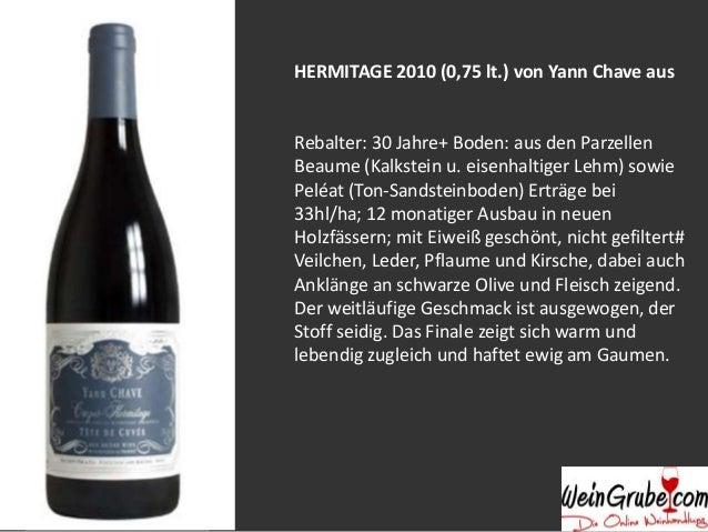 HERMITAGE 2010 (0,75 lt.) von Yann Chave aus  Rebalter: 30 Jahre+ Boden: aus den Parzellen Beaume (Kalkstein u. eisenhalti...