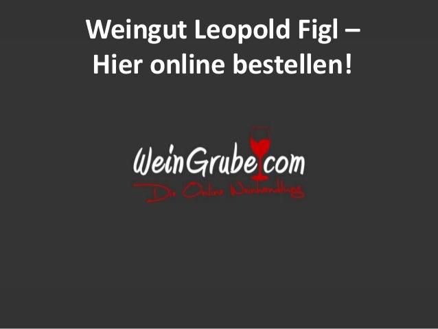 Weingut Leopold Figl – Hier online bestellen!