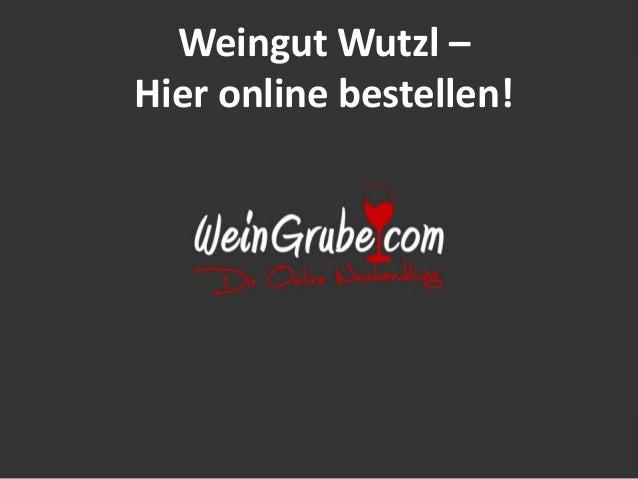 Weingut Wutzl – Hier online bestellen!