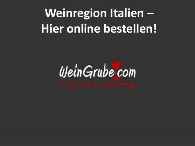 Weinregion Italien – Hier online bestellen!
