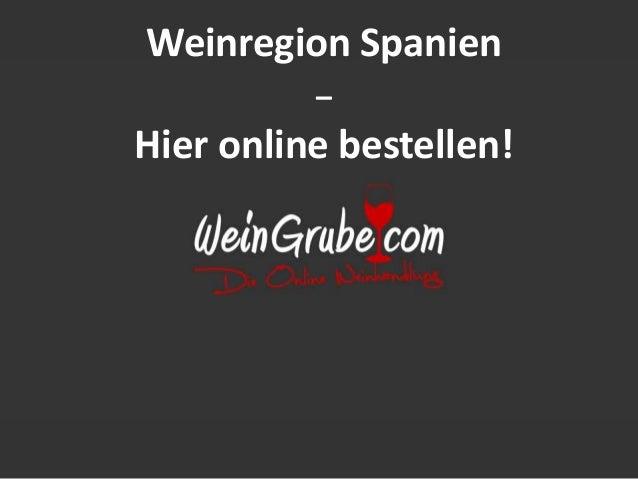 Weinregion Spanien – Hier online bestellen!