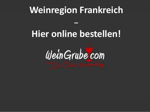 Weinregion Frankreich – Hier online bestellen!