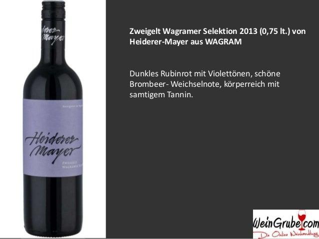 ZweigeltWagramer Selektion 2013 (0,75 lt.) von  Heiderer-Mayer aus WAGRAM  Dunkles Rubinrot mit Violettönen, schöne  Bromb...