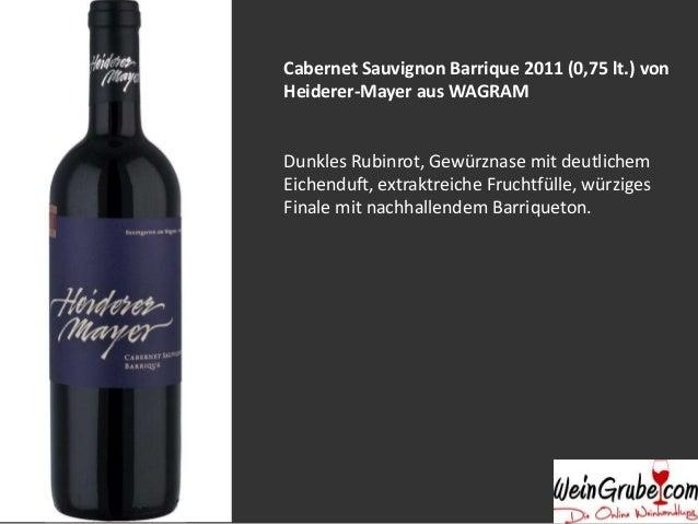 Cabernet Sauvignon Barrique 2011 (0,75 lt.) von  Heiderer-Mayer aus WAGRAM  Dunkles Rubinrot, Gewürznase mit deutlichem  E...