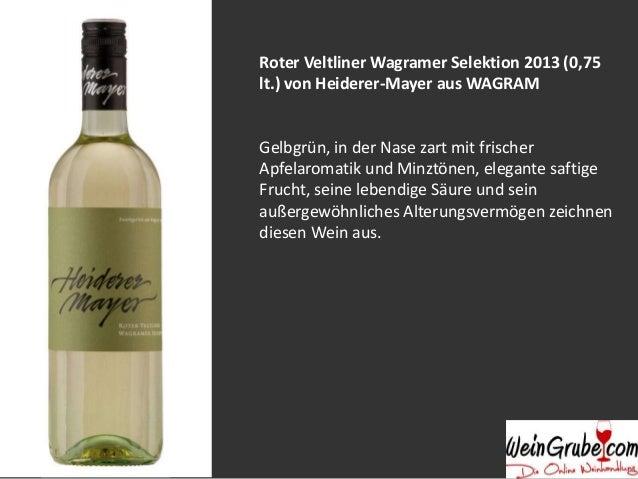 Roter Veltliner Wagramer Selektion 2013 (0,75  lt.) von Heiderer-Mayer aus WAGRAM  Gelbgrün, in der Nase zart mit frischer...