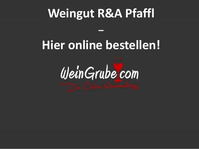 Weingut R&A Pfaffl  –  Hier online bestellen!