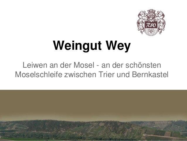 Weingut Wey Leiwen an der Mosel - an der schönsten Moselschleife zwischen Trier und Bernkastel