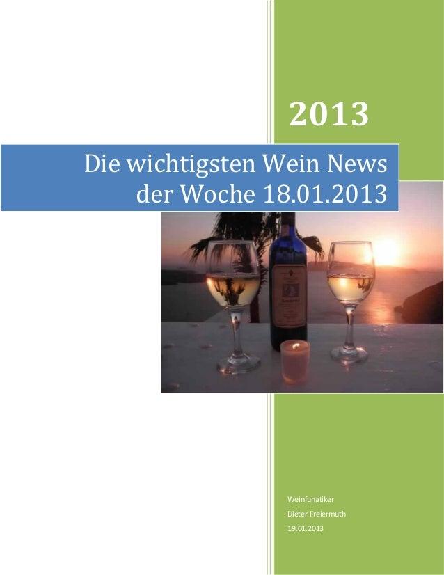 2013Die wichtigsten Wein News    der Woche 18.01.2013                Weinfunatiker                Dieter Freiermuth       ...