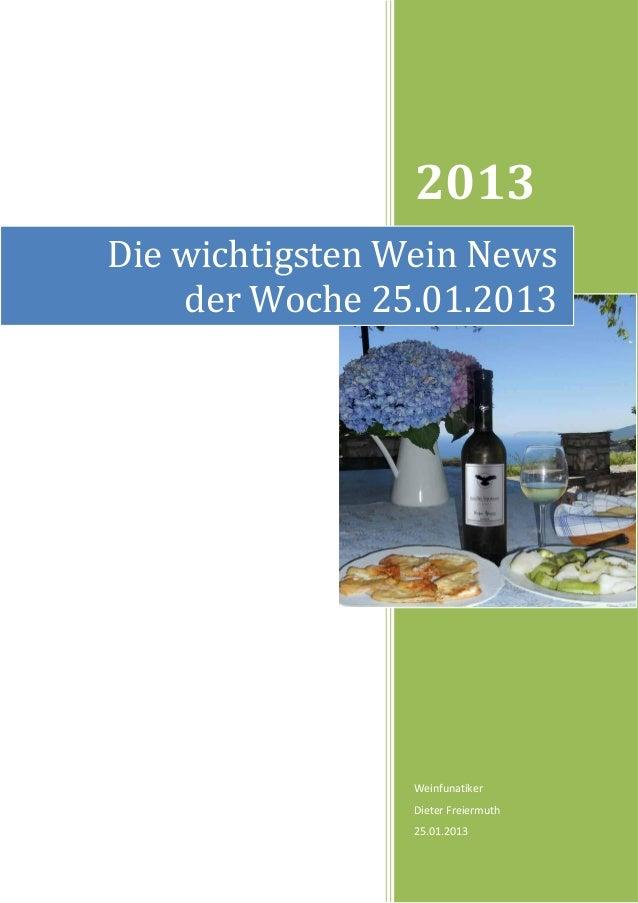 2013Die wichtigsten Wein News    der Woche 25.01.2013                 Weinfunatiker                 Dieter Freiermuth     ...