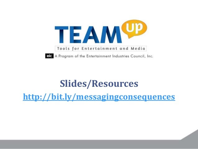 Slides/Resources http://bit.ly/messagingconsequences