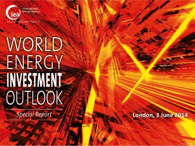 © OECD/IEA 2014 London, 3 June 2014