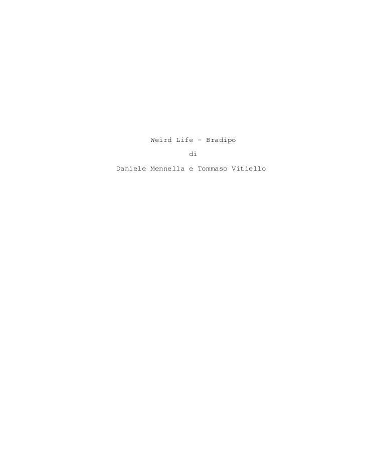 Weird Life - Bradipo                diDaniele Mennella e Tommaso Vitiello