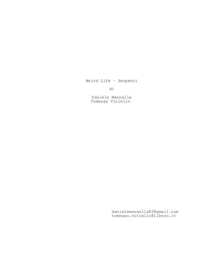Weird Life - Serpenti         di  Daniele Mennella  Tommaso Vitiello          danielemennella82@gmail.com          tommaso...