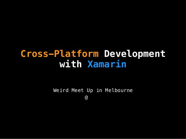 Cross-Platform Development with Xamarin Weird Meet Up in Melbourne @박한얼