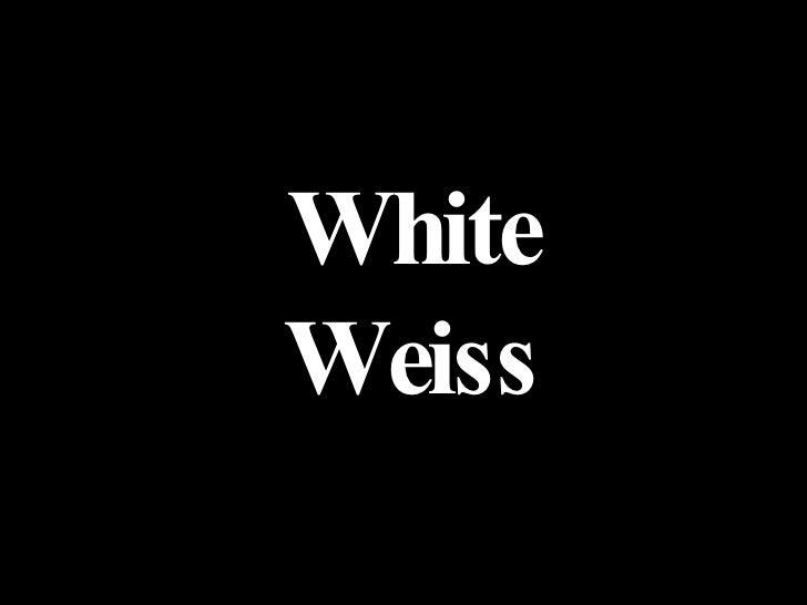 White Weiss