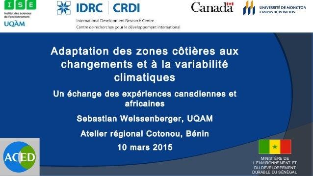 Adaptation des zones côtières aux changements et à la variabilité climatiques Un échange des expériences canadiennes et af...