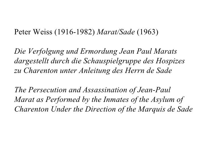 Peter Weiss (1916-1982) Marat/Sade (1963)Die Verfolgung und Ermordung Jean Paul Maratsdargestellt durch die Schauspielgrup...