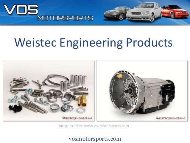 vosmotorsports.com Weistec Engineering Products Image credits: www.vosmotorsports.com