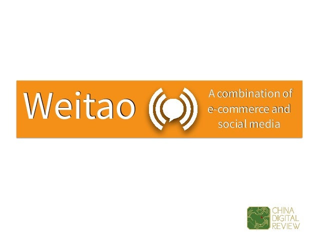 Weitao A combination of  e-commerce and social media