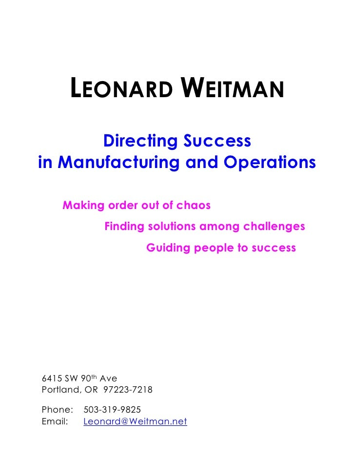 LEONARD WEITMAN        Directing Success in Manufacturing and Operations      Making order out of chaos             Findin...